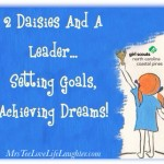 2 Daisies And A Leader…Setting Goals, Achieving Dreams!