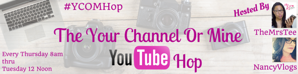 The Your Channel Or Mine YouTube Hop | TheMrsTee.com